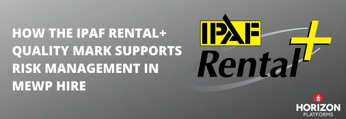 How the IPAF Rental+ Quality Mark Supports Risk Management in MEWP Hire